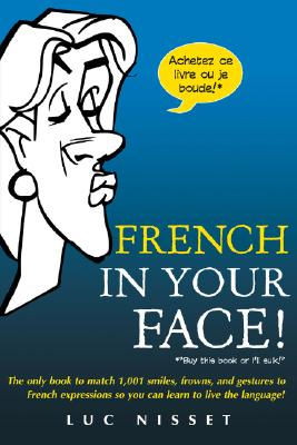 French in Your Face! By Nisset, Luc