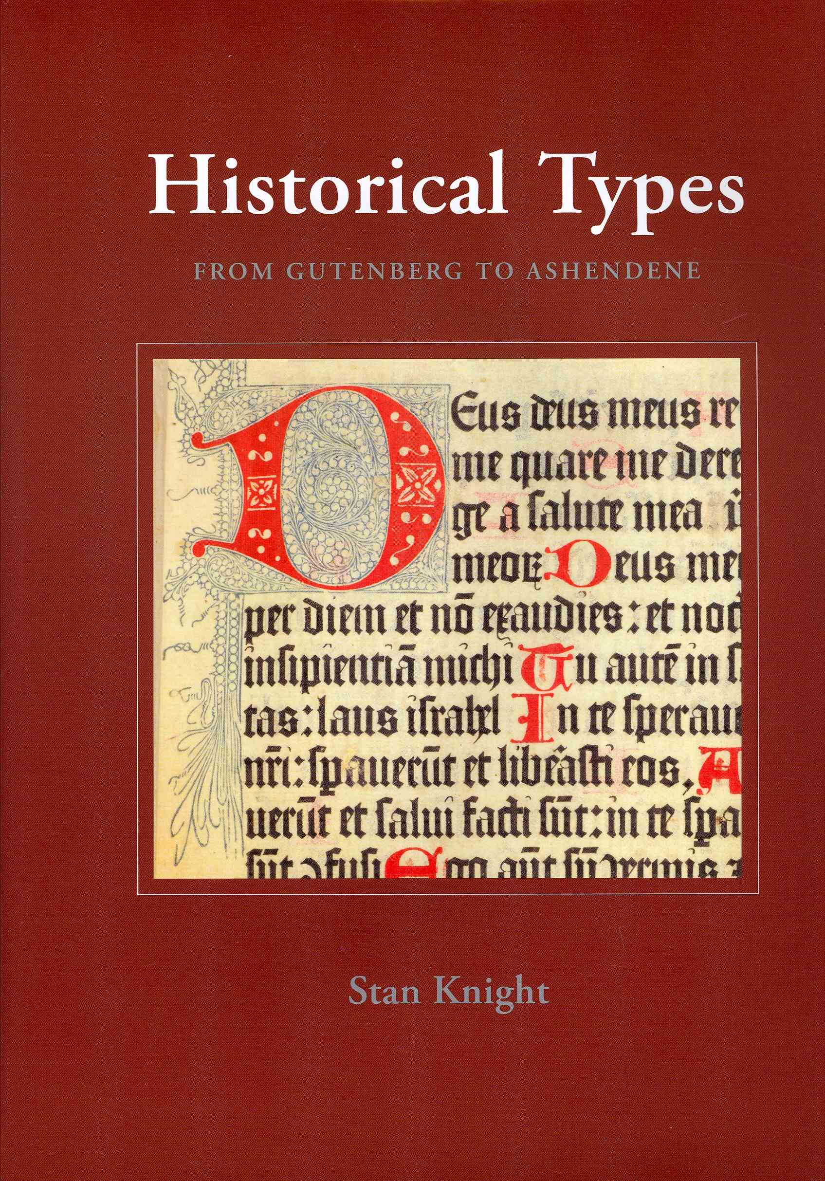 Historical Types from Gutenberg to Ashendene By Knight, Stan