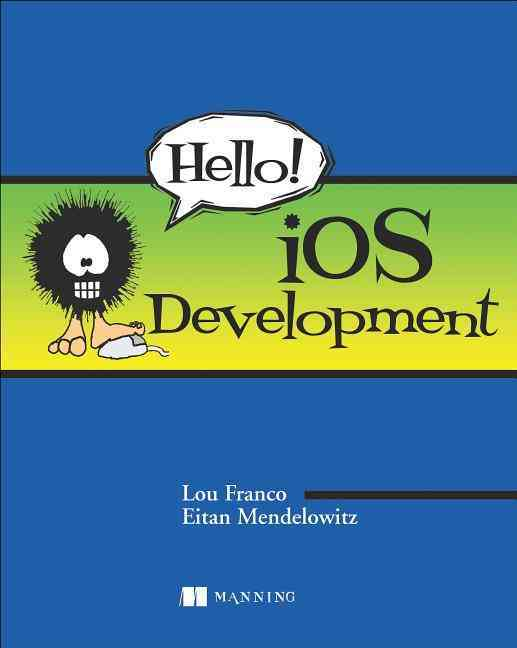 Hello! Ios Development By Franco, Lou/ Mendelowitz, Eitan